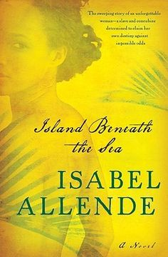 Isabel Allende - Island Beneath the Sea (source: http://www.goodreads.com/book/show/7005479-island-beneath-the-sea)