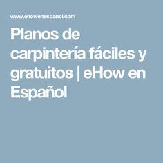 Planos de carpintería fáciles y gratuitos | eHow en Español