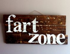 Funny humorous quote fart zone reclaimed wood by emc2squared