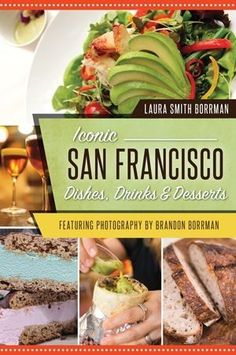 Iconic San Francisco Dishes, Drinks & Desserts by Laura Smith Borrman, Featuring Photography by Brandon Borrman Green Goddess Dressing, Tetrazzini, Chop Suey, Just In Case, Food And Drink, Health Fitness, Pumpkin, Beef, Dishes