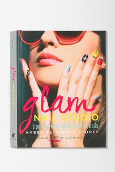 Glam Nail Studio: Tips to Create Salon Perfect Nails by Amber-Elizabeth Stores #urbanoutfitters