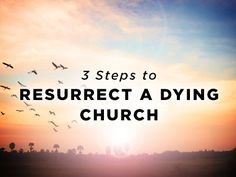 3 Steps to Resurrect a Dying Church Church Ministry, Ministry Ideas, Prayer For Church, Church Outreach, Sunday School Rooms, When Someone Dies, Catechist, Prayers For Children, Church Nursery