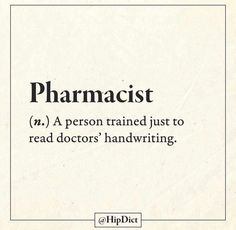 😮 that's not true actually pharmacists are responsible for the accuracy of every prescription so patients don't have issues with incompatibilities or incorrect doses without mention pharmacist develop the drugs Sarcastic Quotes, Funny Quotes, Funny Phrases, Fact Quotes, Urban Dictionary, Dictionary Definitions, Funny Definition, Unusual Words, Seriously Funny