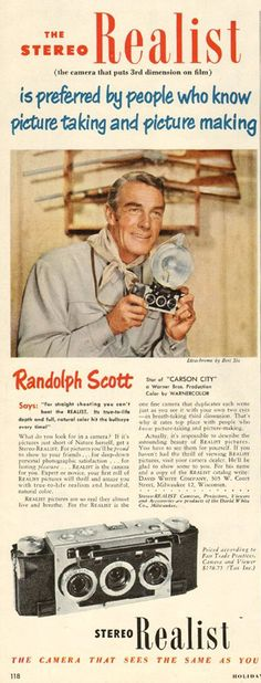 Today's über-cool celebrity with an über-cool Stereo Realist camera (in a 1952 ad) is Western film icon RANDOLPH SCOTT
