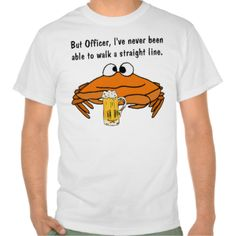Hilarious cross eyed cartoon crab holding a beer t-shirt design says: But officer, I've never been able to walk a straight line. Cute3 and fun - perfect for the summer. #crabs #drinking #beer #funny #t-shirts #cute #animals #humor #alcohol #beers