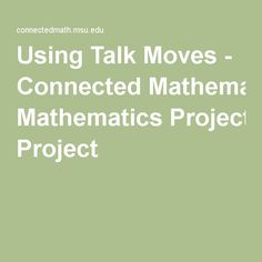 Using Talk Moves - Connected Mathematics Project Talk Moves, Student Centered Classroom, Math Help, Mathematics, Math, Math Resources