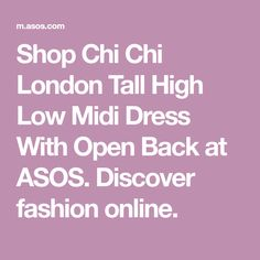 Shop Chi Chi London Tall High Low Midi Dress With Open Back at ASOS. Discover fashion online.