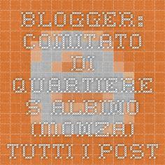 Blogger: COMITATO DI QUARTIERE S.ALBINO (MONZA) - Tutti i post