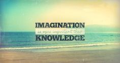 Imagination is more important than knowledge life quotes quotes quote inspirational imagination life lessons knowledge