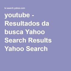 youtube - Resultados da busca Yahoo Search Results Yahoo Search