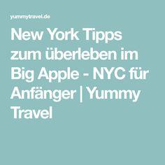 New York Tipps zum überleben im Big Apple - NYC für Anfänger   Yummy Travel