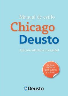 Manual de estilo Chicago-Deusto / adaptación y edición de Javier Torres Ripa http://fama.us.es/record=b2592524~S16*spi