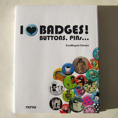 I love Badges! Buttons & Pins - Eva Minguet Camara