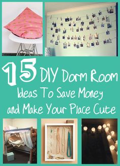 15 DIY Dorm Room Ideas To Save Money and Make Your Place Cute