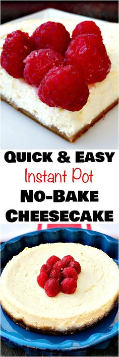 Instant Pot No-Bake Cheesecake is the perfect healthy, skinny, dessert. This recipe is quick and easy, perfect for holidays and events.