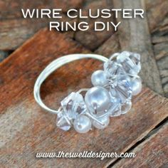 The Swell Life: Wire Cluster Ring DIY