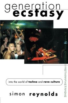 Generation Ecstasy: Into the World of Techno and Rave Culture de Simon Reynolds http://www.amazon.fr/dp/0415923735/ref=cm_sw_r_pi_dp_31RSvb1T2MPD7