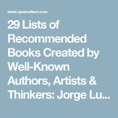 29 Lists of Recommended Books Created by Well-Known Authors, Artists & Thinkers: Jorge Luis Borges, Patti Smith, Neil DeGrasse Tyson, David Bowie & More Open Culture