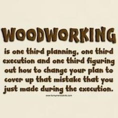 Funny Woodworking Quotes. QuotesGram #woodworkingtools