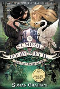 The Last Ever After (B&N Exclusive Edition) (The School for Good and Evil Series #3) | 7-30-15