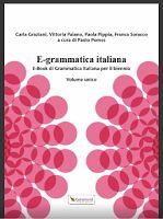 """Guamodì Scuola: Ebook di grammatica italiana """"E-grammatica"""" a disposizione di docenti e studenti (volume unico per il biennio)"""