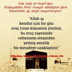"""""""Allah ﷻ, kendisi için bir gün  oruç tutan kimsenin yüzünü,  bu oruç sayesinde ..."""" #birhadis"""