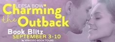 BOOK BLITZ & GIVEAWAY - Charming the Outback by Leesa Bow (Book Blitz, Contemporary Romance, Giveaway, New Adult, Xpresso Book Tours)  (September)