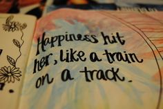 Happiness hit her, like a train on a track- Florence & the Machine lyrics