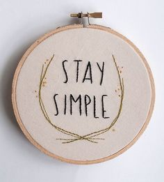 Stay Simple Hoop Art, Embroidery art, Quote, Embroidery pair, Stay Simple Stay True Two little words to live by. This 5 inch embroidery hoop features the quote Embroidery Hoop Art, Cross Stitch Embroidery, Embroidery Patterns, Cross Stitch Patterns, Etsy Embroidery, Embroidery Boutique, Simple Embroidery, Art Textile, Wall Art Sets