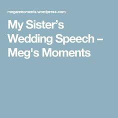 My Sister's Wedding Speech – Meg's Moments