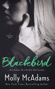Blackbird by Molly McAdams | Redemption, #1 | Release Date February 28th, 2017 | Genres: Romantic Suspense