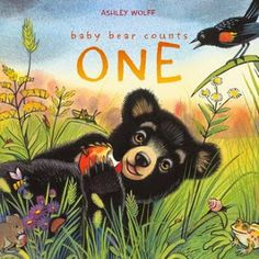 If we could comprehend how it might be for them, Baby Bear Counts One (Beach Lane Books, an imprint of Simon & Schuster Children's Publishing Division) written and illustrated by Ashley Wolff is an appealing example.  This companion to the gorgeous Baby Bear Sees Blue is as warm and engaging further bonding us to the lovable cub and his mother.