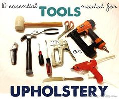 10 essential tools needed for upholstery