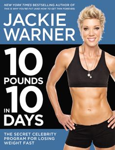 Jackie Warner 10 Pounds 10 days. I have personally tried this one and I am very pleased with it. You want it? Go get it.