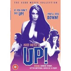 Russ Meyer's Up, 1970 (or so?): Russ Meyer's strangest film, which is saying something. Not to be confused with Shania Twain's CD of the same name.