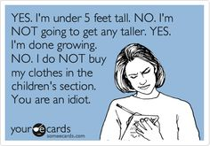 I know all of my short friends will understand this conversation. I need to have this on a T-Shirt!