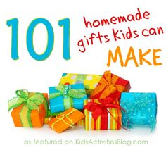 """101 homemade gifts that your kids can make &/or give. I love this. I am so not the """"buy"""" a gift person. I love to be original!"""