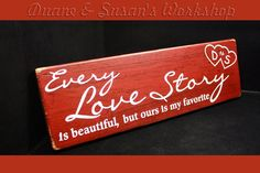 Every love story is beautiful wooden sign  by DuanesWorkshop, $16.00