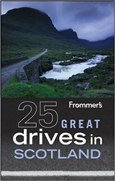 Frommer's 25 Great Drives in Scotland: British Auto Association, David Williams: 9780470904497: Books - Amazon.ca