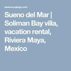Sueno del Mar   Soliman Bay villa, vacation rental, Riviera Maya, Mexico