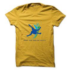 KEEP THE DREAM ALIVE T Shirt, Hoodie, Sweatshirt