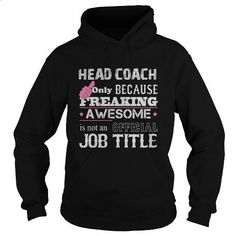 Awesome Head Coach Shirt - #customized sweatshirts #mens t shirt. GET YOURS => https://www.sunfrog.com/Jobs/Awesome-Head-Coach-Shirt-Black-Hoodie.html?id=60505