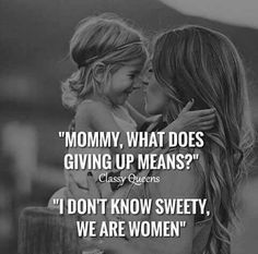 27 Ideas For Quotes Strong Women Independent Daughters Mother Daughter Quotes, Mother Quotes, Classy Quotes, Girly Quotes, Mama Quotes, True Quotes, Qoutes, Worth Quotes, Quotable Quotes