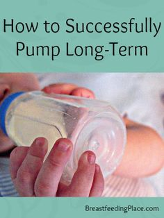 Breastfeeding: How to Successfully Pump Long-Term