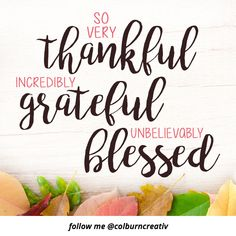 So very thankful incredibly grateful unbelievably blessed Blessed Morning Quotes, Happy Thursday Quotes, Thankful Thursday, Good Morning Quotes, Happy Quotes, Positive Quotes, Thank You Quotes Gratitude, Faith Quotes, Birthday Greetings For Sister