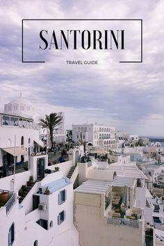 Envie d'aller en Grèce pour vos prochaines vacances? Voici un guide pour la plus magnifique des îles grecques, #Santorini