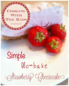 Simple No-Bake Strawberry Cheesecake