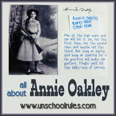 A birthday celebration: Learning about Annie Oakley, a wonderful woman of the Wild West - Unschool RULES 8th Grade History, History Class, Holistic Education, Annie Oakley, 5th Grade Social Studies, Story Of The World, Project Based Learning, Women In History, Wild West