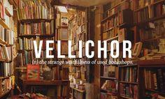 Most beautiful English words - Vellichor - Vellichor noun the strange wistfulness of used bookshops.