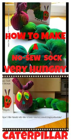 A no-sew sock Very Hungry Caterpillar! She's hungry for hugs!